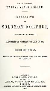 solomon northup twelve years a slave narrative ofsolomon northup  twelve years a slave