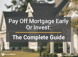 Pay Guide Mortgage Early Complete The Or Invest Off frpnq1zf