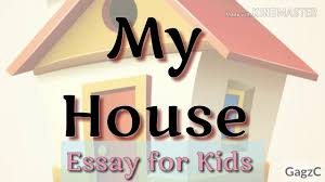 Design Your Dream Home Essay Essay On My House For Kids 20 Lines Essay On My House For Class 1 5 In English