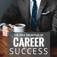 Career Success Definition The True Definition Of Career Success
