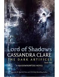 lord of shadows the dark artifices book 2 candra clare 9781481497947