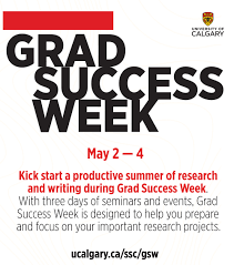 student success centre university of calgary kick off your summer of productive research and writing by attending grad success week from 2 4 three days worth of seminars and panels designed to