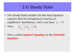 5 2 d steady state the steady state solution for the heat equation requires that the