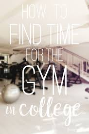 17 best images about college study tips college how to time for the gym in college how to get