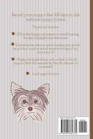 Puppys First 100 Days New Yorkie Puppy Owners Journal