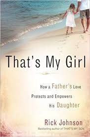 That's My Girl How A Father's Love Protects And Empowers His Adorable Father Love