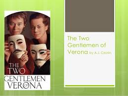 the gentlemen of verona the 2 gentlemen of verona the twogentlemen ofverona by a j cronin