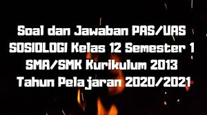 Kunci jawaban bahasa indonesia kelas 7. Download Soal Dan Jawaban Pas Uas Sosiologi Kelas 12 Semester 1 Sma Smk Ma Kurikulum 2013 Tp 2020 2021 Sobang 2