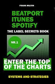 Beatport Top Charts Amazon Com Beatport Itunes Spotify The Label Secrets Book