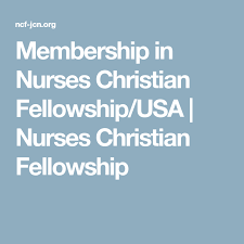 Membership In Nurses Christian Fellowship Usa Nurses