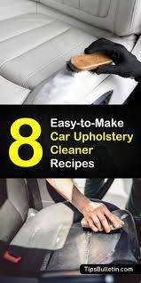 find out how to clean car upholstery with these 8 amazing diy car upholstery cleaner recipes
