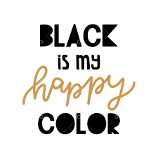 <b>Black is my happy</b> color Graphic Vector - Stock by Pixlr