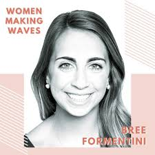 WOMEN MAKING WAVES: Bree Formentini — The Women Wave