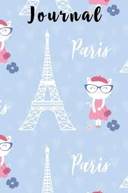 It transmitted radio signals during wwi and. Journal Cute French Cat In Paris Sweet Girly Colour Patterns Include Hearts Eiffel Tower French Words French Themed Journal Diary Traveler Doodling And Note Taking Travel Journals Ximenez Jamee