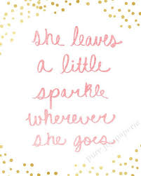 Beautiful Baby Girl Quotes Best of She Leaves A Little Sparkle Wherever She Goes Print Gold And Pink
