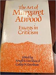 art of margaret atwood essays in criticism a e davidson cathy  art of margaret atwood essays in criticism a e davidson cathy n davidson 9780887840807 com books