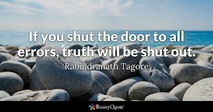 Door Quotes 22 Inspiration If You Shut The Door To All Errors Truth Will Be Shut Out