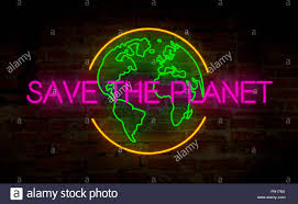 Planet Neon Light Save The Planet Light Neon Electric Lettering On Wall