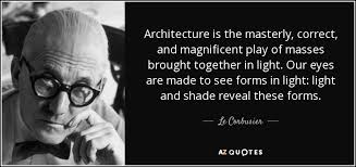 Le Corbusier quote: Architecture is the masterly, correct, and ... via Relatably.com
