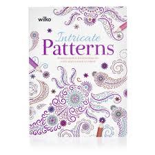 Intricate Patterns Amazing Wilko Intricate Patterns Colouring Book Wilko