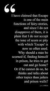 Escape Quotes Mesmerizing Tolkien On Escaping The One Point In On FairyStories That I