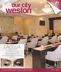 Our City Weston April 2017 By Our City Media Issuu