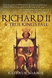Richard Ii A True Kings Fall Kathryn Warner 9781445662787