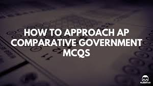 how to approach ap comparative government multiple choice how to approach ap comparative government multiple choice questions io