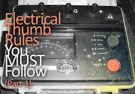 Electrical Thumb Rules You Must Follow Part 1