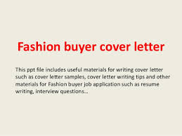 fashion buyer cover letter this ppt file includes useful materials for writing cover letter such as cover letter fashion industry