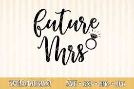 Compatible with cricut and silhouette cutting machines. Future Mrs Svg Cut File 421460 Svgs Design Bundles
