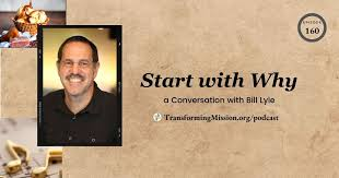 Episode 160: Start with Why - A Conversation with Bill Lyle ...