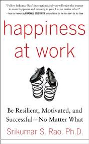 Amazon Com Happiness At Work Be Resilient Motivated And