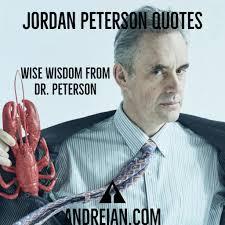 Jordan Peterson Quotes 65 Quotes From A Brilliant Philosopher