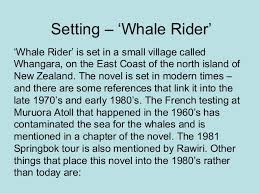 setting whale rider  setting whale rider whale rider is set in a small village
