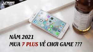 2021 rồi: mua iPhone 7 Plus về chơi game có ok không? Asmart