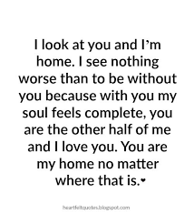 I Love You Because Quotes Enchanting Hopeless Romantic Love Quotes I look at you and I'm home