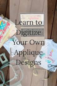 How To Digitize Applique Designs Really Great Video Lessons Learn How To Digitize Your Own