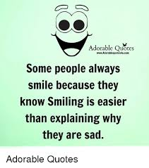 Adorable Quotes WwwAdorablequotes40ucom Some People Always Smile Extraordinary Always Smile Quotes