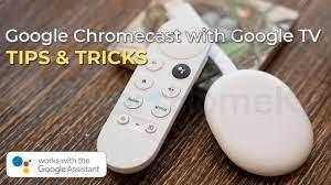 15 Mẹo cho sử dụng tối ưu chức năng Chromecast With Google TV