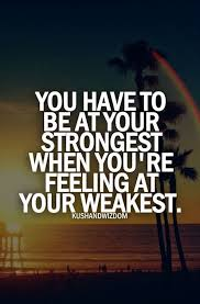 Quotes About Strength And Love Interesting 48 Inspirational Quotes That Will Give You Strength During Hard Times
