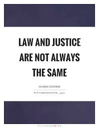Quotes About Justice Inspiration Law And Justice Are Not Always The Same Picture Quotes