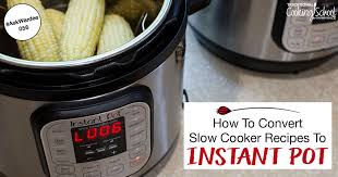 Slow Cooker To Pressure Cooker Conversion Chart How To Convert Slow Cooker Recipes To Pressure Cooker Or