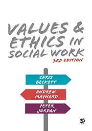 Social Work Values Values And Ethics In Social Work English Edition Ebook Chris
