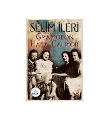 Selim İleri Gramofon Hâlâ Çalıyor Edebiyat Kitabı Türkçe Ciltsiz