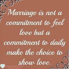 Quotes On Love And Marriage Impressive Love Quotes Marriage Is Not A Commitment To Feel Love But A