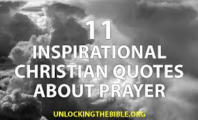 Christian Prayer Quotes Best Of 24 Inspirational Christian Quotes About Prayer Unlocking The Bible