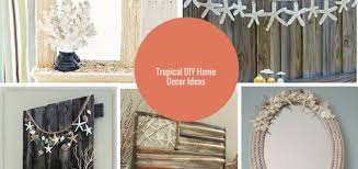 6 tropical diy home decor ideas to bring island style vibe