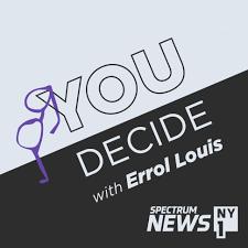 You Decide with Errol Louis
