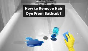 how to remove hair dye from a bathtub